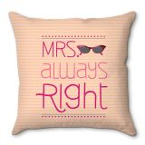 Capa De Almofada Mrs. Always Right 40x40 Haus For Fun